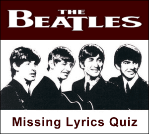 The Beatles Quiz and Trivia - Finish The Lyrics - Cavern Club and Forum
