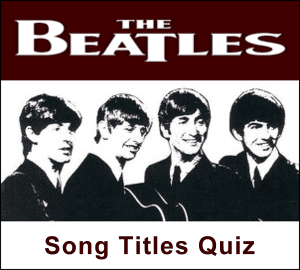 The Beatles Trivia - Song Titles Quiz - Cavern Club and Forum