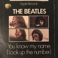 You Know My Name (Look Up The Number) B-side to Let It Be from The Beatles